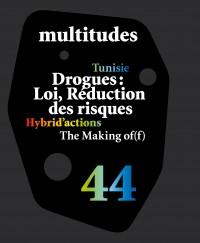 Drogues : loi, réduction des risques, 44 -  2011 «Multitudes» |