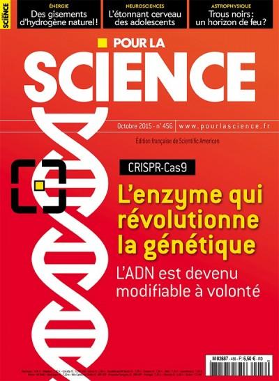 L'enzyme qui révolutionne la génétique, 456 - octobre 2015 «Pour la Science» |