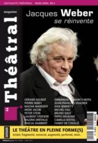 Jacques Weber, 40 -  2013 «Théâtral Magazine» |